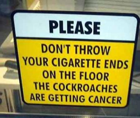 funny sign - don't throw cigarette on floor
