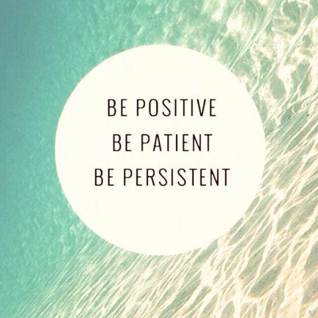 be-positive-be-patient-be-persistent-quote-1